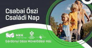csabai_oszi_csaladi_nap_gardonyi_muvhaz_miskolc